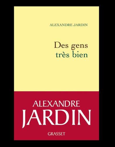 Alexandre jardin des gens tr s bien chez grasset for Alexandre jardin livres